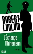 L'Échange Rhinemann ebook by Claire BEAUVILLARD,Robert LUDLUM