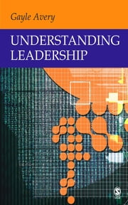 Understanding Leadership - Paradigms and Cases ebook by Gayle C Avery
