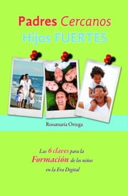 Padres cercanos, hijos fuertes ebook by Kobo.Web.Store.Products.Fields.ContributorFieldViewModel