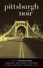 Pittsburgh Noir ebook by Kathleen George