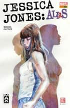 Jessica Jones Alias 1 ebook by Brian Michael Bendis, Michael Gaydos; Bill Sienkiewicz;, Pier Paolo Ronchetti