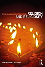 Psychological Perspectives on Religion and Religiosity ebook by Benjamin Beit-Hallahmi