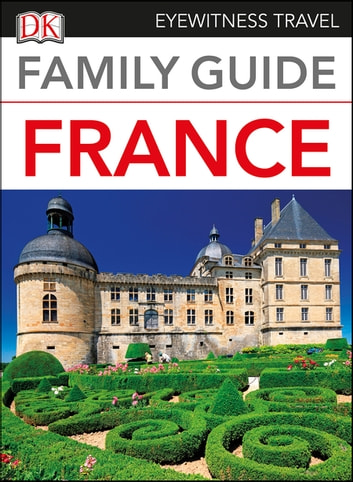 Family Guide France ebook by DK Travel