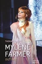 Mylène Farmer, intime ebook by Thomas Chaline