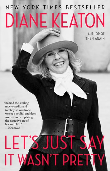 Let's Just Say It Wasn't Pretty ebook by Diane Keaton