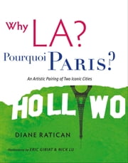 Why LA? Pourquoi Paris? ebook by Diane Ratican