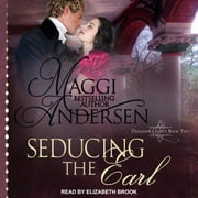 Seducing the Earl audiobook by Maggi Andersen