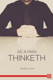 As a Man Thinketh ebook by James Allen