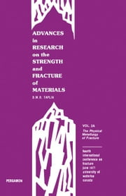The Physical Metallurgy of Fracture: Fourth International Conference on Fracture, June 1977, University of Waterloo, Canada ebook by Taplin, D.M.R.