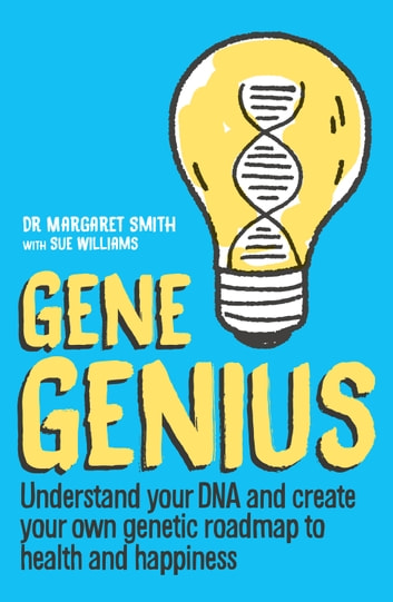 Gene Genius ebook by Dr Margie And Sue Smith And Williams