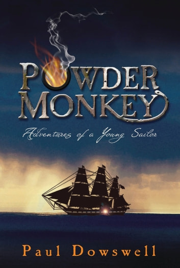 Powder Monkey - Adventures of a Young Sailor ebook by Paul Dowswell