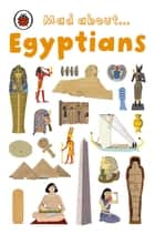 Mad About Egyptians ebook by