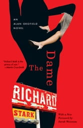 The Dame - An Alan Grofield Novel ebook by Richard Stark