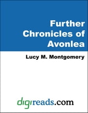 Further Chronicles of Avonlea ebook by Montgomery, Lucy M.