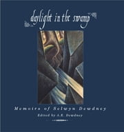 Daylight in the Swamp - Memoirs of Selwyn Dewdney ebook by A.K. Dewdney