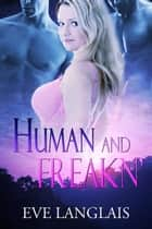 Human and Freakn' ebook by Eve Langlais