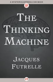 The Thinking Machine ebook by Jacques Futrelle
