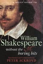 A Brief Guide to William Shakespeare ebook by Peter Ackroyd