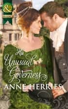 His Unusual Governess (Mills & Boon Historical) ekitaplar by Anne Herries