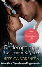 The Redemption of Callie and Kayden ebook by Jessica Sorensen