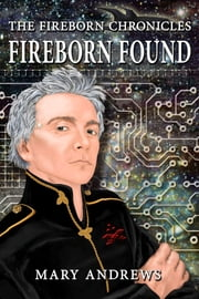 The Fireborn Chronicles: Fireborn Found (author's edition) ebook by Mary Andrews