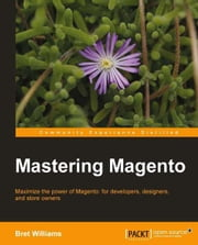 Mastering Magento ebook by Bret Williams