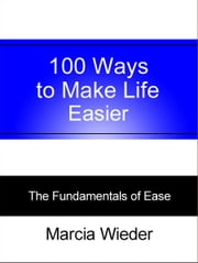 100 Ways to Make Life Easier ebook by Marcia Wieder