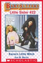 Karen's Little Witch (Baby-Sitters Little Sister #22) ebook by Ann M. Martin