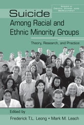 Suicide Among Racial and Ethnic Minority Groups - Theory, Research, and Practice ebook by