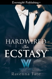 Hardwired for Ecstasy ebook by Ravenna Tate