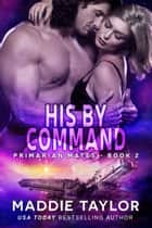 His By Command ebook by Maddie Taylor