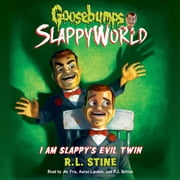 Goosebumps SlappyWorld #3: I Am Slappy's Evil Twin audiobook by R.L. Stine