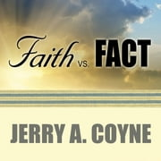 Faith Versus Fact - Why Science and Religion Are Incompatible audiobook by Jerry A. Coyne