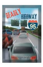 Deadly Highway - Super Highway Beta 1.0 ebook by J. Stewart Willis