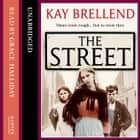 The Street audiobook by Kay Brellend