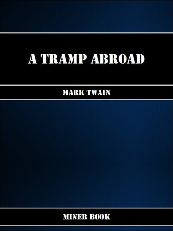 A Tramp Abroad ebook by Mark Twain