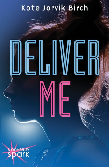 Deliver Me ebook by Kate Jarvik Birch