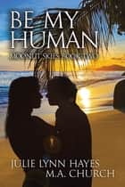 Be My Human ebook by Julie Lynn Hayes, M.A. Church