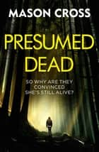 Presumed Dead ebook by Mason Cross