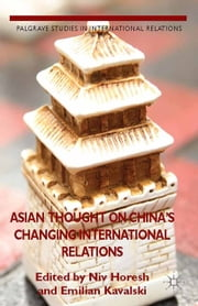 Asian Thought on China's Changing International Relations ebook by N. Horesh,E. Kavalski