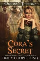 Cora's Secret ebook by Tracy Cooper-Posey