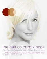 The Hair Color Mix Book ebook by Lorri Goddard-Clark
