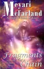 Fragments of a Chain - A Drath Romance Novel ebook by Meyari McFarland