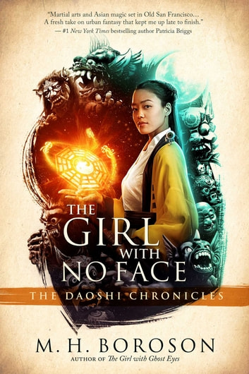 The Girl with No Face - The Daoshi Chronicles, Book Two ebook by M. H. Boroson