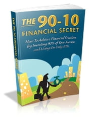 The 90-10 Financial Secret ebook by Anonymous