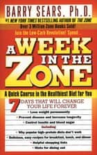 A Week in the Zone ebook by Barry Sears, Deborah Kotz