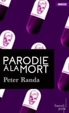 Parodie à la mort ebook by Peter Randa