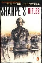 Sharpe's Rifles (#1) ebook by Bernard Cornwell