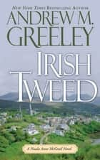 Irish Tweed - A Nuala Anne McGrail Novel ebook by Andrew M. Greeley