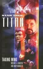 Titan #1: Taking Wing ebook by Michael A. Martin, Andy Mangels
